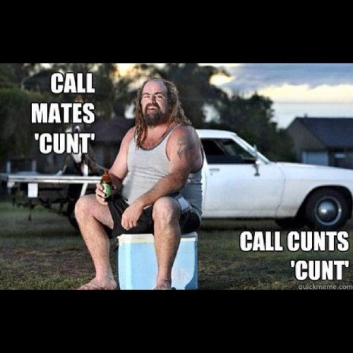 Better version. #cunts #cunt #bloke #meme #funny #lolz #lol #hilarious #comedy #stupid #australia #australian #aussie #esky #ute #car #tradie #singlet #bonds #beer #stubbie #mates #mate #yobbo #dero (Taken with Instagram)