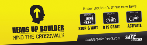 Cyclists out there, did you know that the City of Boulder recently enacted law that requires you to bike through crosswalks at a speed of eight mph or slower? Please stay safe, or you may face a $100 fine. Visit www.bouldersafestreets.com for more information.