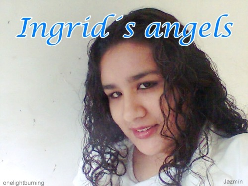 onelightburning:  My picture for Ingrid´s Angels Project.  Thank You Jazmin… <3