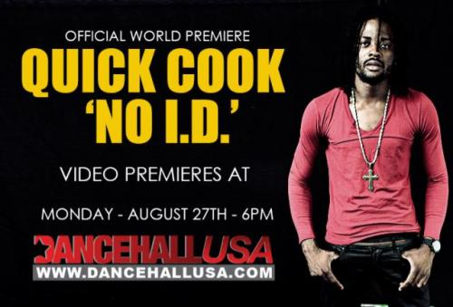 "(VIDEO) ""No I.D."" - @QuickCookVIP Premier Today at 6:00pm on @DancehallUSA"