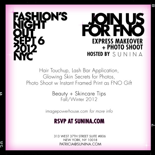 Fashion's Night Out, 9.6.12.   My goal is to create a personalized beauty experience for every guest that joins my beauty and photo team. I personally love giving people an uplift in their look, then capturing it in photos!! Can't wait to select a few to even participate in our next webisode.   I am also looking to confirm a wardrobe vendor or two, in addition to my skin care available for sale that night.   x  PS the flyer is by my Dara, inspired by the Instagram look- genius! xo