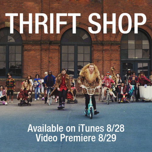 mackryan:  Tomorrow!! The THRIFT SHOP single comes out on iTunes!! Then, the video on Wednesday!!