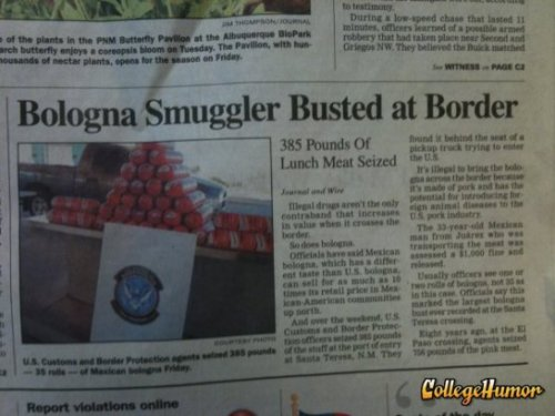 collegehumor:  Bologna Smuggler Busted That's what she said. The author of the article, that is.  Nonno
