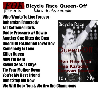 FOK presents Bicycle Race: Queen-Off Bikes Drinks Free Karaoke Additions to list: Radio Ga Ga, A Crazy Thing Called Love