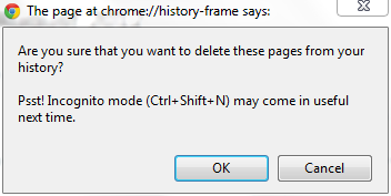 Chrome - When deleting lots of individual items from your history, Chrome suggest trying Incognito mode (which doesn't record history) in the future. /via occono