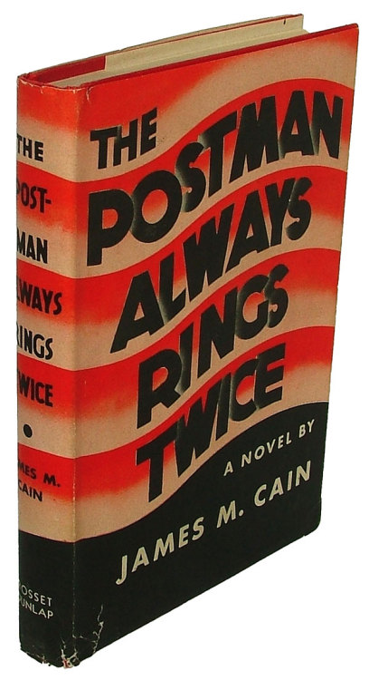 "books0977:  The Postman Always Rings Twice. James M. Cain (1892-1977). New York, Grosset & Dunlap, 1945. First edition, 10th printing. Original dust jacket. Same ""art moderne"" jacket artwork by Arthur Hawkins, Jr., as the 1934 first printing. An amoral young tramp.  A beautiful, sullen woman with an inconvenient husband.  A problem that has only one grisly solution. Banned in Boston for its explosive mixture of violence and eroticism, it is a classic of the roman noir. It established Cain with his unsparing vision of America's bleak underside, and was acknowledged by Albert Camus as the model for The Stranger. Later filmed using the same title by MGM in 1946 starring Lana Turner."