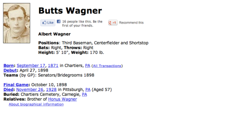 "oldtimefamilybaseball:  No, I will not stop laughing. He was also Honus Wagner's brother. So not only was he the brother of arguably the greatest shortstop of all time, but he also answered to the name ""Butts."" ""Butts."" It's still funny."