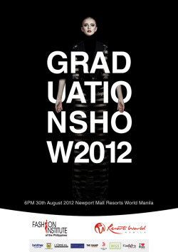 FIP Graduation Show Class of 2012 August 30, 2012 Newport Mall, Resorts World
