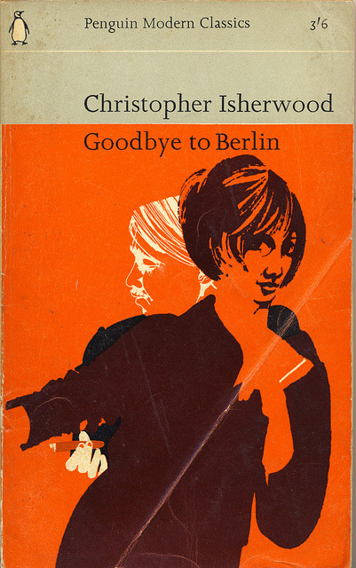 Goodbye to Berlin - Christopher Isherwood by johnrobertshepherd on Flickr.
