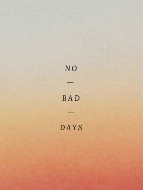 had to share this post: No Bad Days via a house in the hills