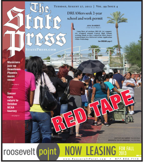 statepress:  Front page for Tuesday, August 28 Three thousand DREAMers and supporters lined up for a Deferred Action Application Clinic-Workshop at Central High School Saturday morning. DREAMers are a group of undocumented immigrants who were recently denied public benefits such as scholarships. (Photo and story by Ana Ramirez)