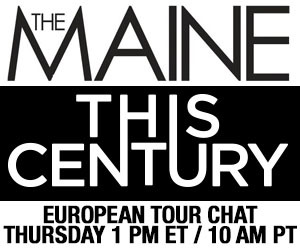 The Maine and This Century chat live about their upcoming European tour on Thursday at 1 PM ET / 10 AM PT!