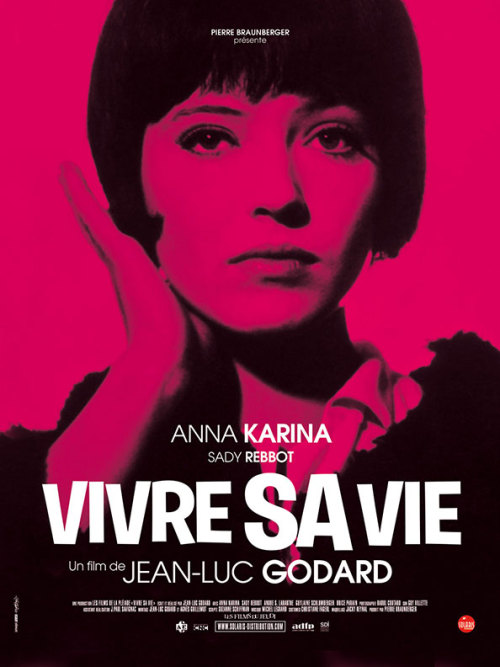 movieposteroftheday:  2011 French grande re-release poster for VIVRE SA VIE (Jean-Luc Godard, France, 1962) Designer: uncredited Poster source: Cinémotions