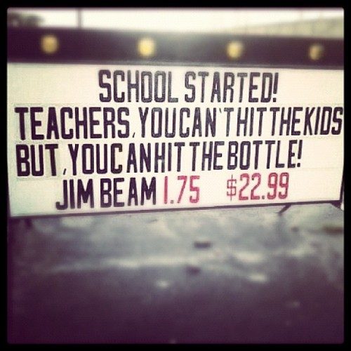 abowlofepicness:  #backtoschool #teachers #jimbeam #students #funny (Taken with Instagram)