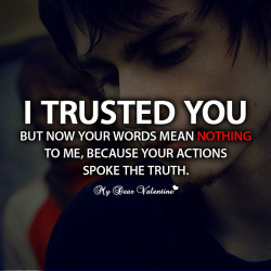 I trusted you but