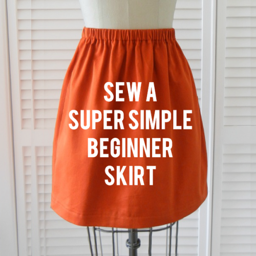 littlecraziness:  (via sew a super simple skirt . sewing 101 - Shrimp Salad Circus)