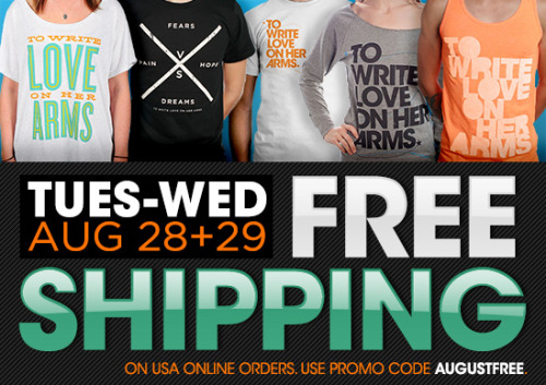twloha:  FREE SHIPPING on U.S. orders in the online store ends tonight at midnight EST. Use promo code AUGUSTFREE at checkout. http://wrt.lv/augfree