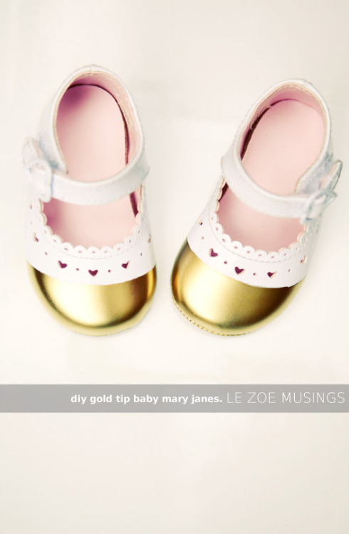 (via DIY Gold Tip Baby Mary Janes « le zoe musings)