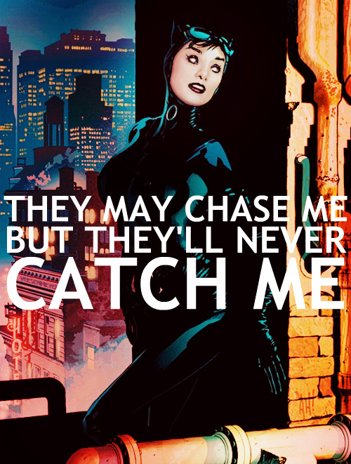 Never, never, ever catch me.