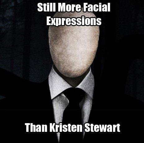 pharaohnorman:  Slender-Man joking on Kristen Stewart