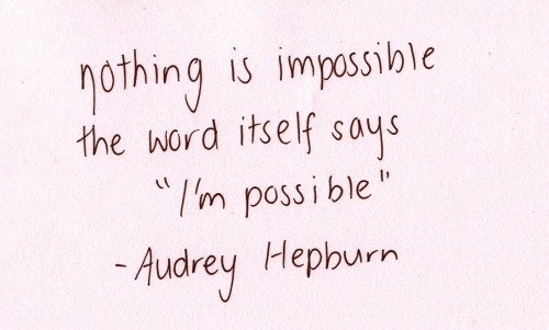 sa-cherie:  palmist:  adore this saying  YOU GO AUDREY !!