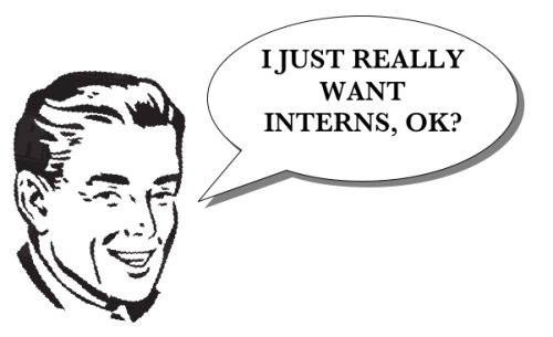 Boss has a bit of an obsession with interns.