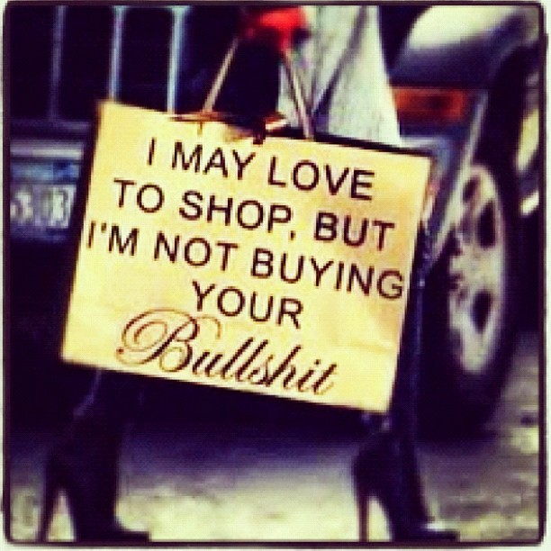 lazieebonez:  Love this. #quote #shopping #fashionaddict #fashion #true #love #yolo (Taken with Instagram)