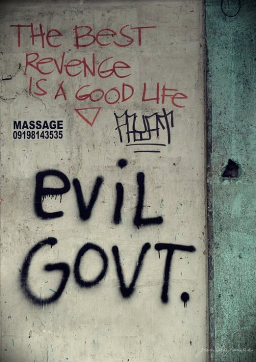 """the best revenge is a good life."" one day x payat x evil govt claveria street, davao city. written early 2011."