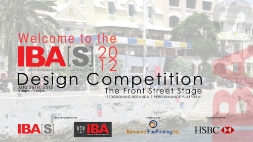 The winners of last nights IBA(S) 2012 Design Competition   Student Category  1st Place  Chakeya Ottley Jessica Tannock  2nd Place  Brandon M. Scott  Honourable Mention Kristina Graham-Ward     Professional Category  1st Place Lisamarie Masters   2nd Place  Cooper Gardner and Jonathan Castro  Honourable Mention Botelho Wood Architects