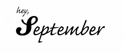 pure-cocovanilla:  Hey again September :)