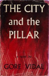■ infn ■ → Gore Vidal → The City and the Pillar → cover → (4) He wrote his first book at 19 – Williwaw. His third novel, The City and the Pillar, featured a homosexual as a main character and bookshops refused to stock it. He was even forced to work under pseudonyms during the 1950s. He is also well known for his satire, Myra Breckinridge, and the historical novel, Lincoln. A proposito di Gore Vidal, materiali per una bibliografia italiana (1bis)