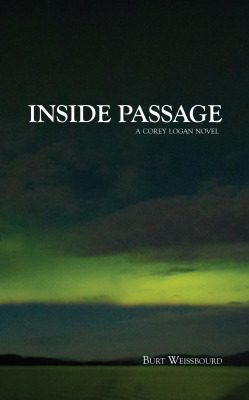 Inside Passage: A Corey Logan Novel by Burt Weissbourd (Vireo/Rare Bird; January 8, 2012)