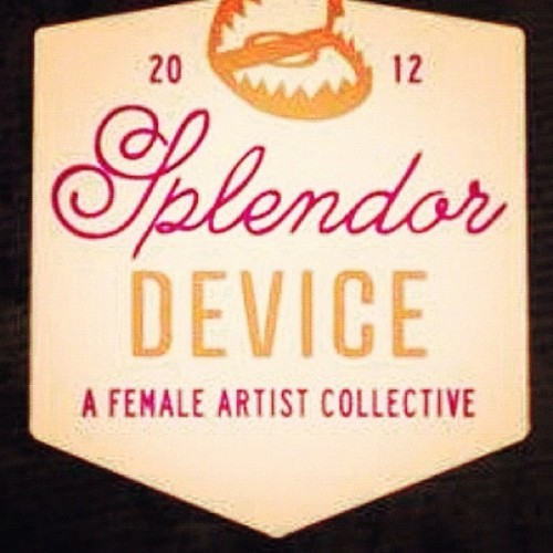 @splendordevice  = my BadAss all female art collective I'm proud to be apart of. Give @splendordevice a follow to get a feed of rad&beautiful art. (Taken with Instagram)