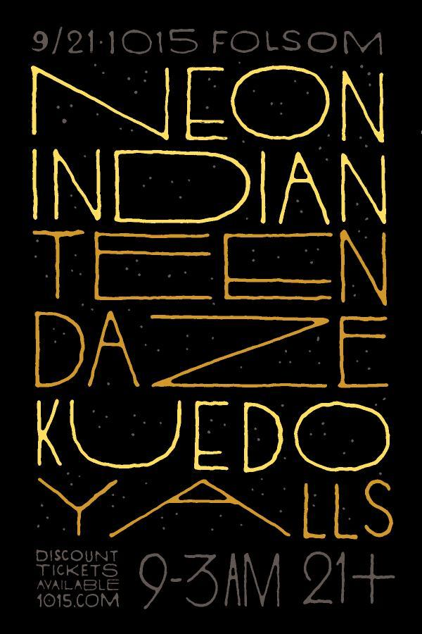 Neon Indian/Teen Daze/Kuedo/Yalls 9/21 SF