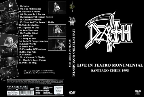tay-disco-rayado:  DeathLive in Chile 1998 01. Intro - 02:4202. The Philosopher - 04:2403. Spirit Crusher - 07:0204. Trapped In A Corner - 04:5105. Scavenger Of Human Sorrow - 07:1906. Crystal Mountain - 05:2807. Flesh And The Power It Holds - 08:3408. Suicide Machine - 04:1409. Together As One - 04:4110. Zero Tolerance - 05:3411. Zombie Ritual - 05:1312. 1000 Eyes - 05:2313. Story To Tell - 07:1514. Lack Of Comprehension - 05:0215. Empty Words - 07:2516. Drum Solo - 04:1417. Flattering Of Emotions - 05:1718. Bite The Pain - 05:1719. Symbolic - 06:5020. A Moment Of Clarity - 07:27  Download HERE!