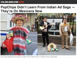 …                (via First Indians, Now Mexicans: The Latest Offensive Popchips Campaign  - Orange County - Restaurants and Dining - Stick a Fork In It)