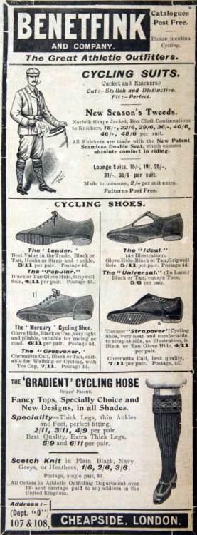 ~ Benetfink & Co., March 1904via Grace's Guide(click to enlarge)Cycling Suits. (Jacket and Knickers.) Cut: - Stylish and Distinctive. Fit: - Perfect.
