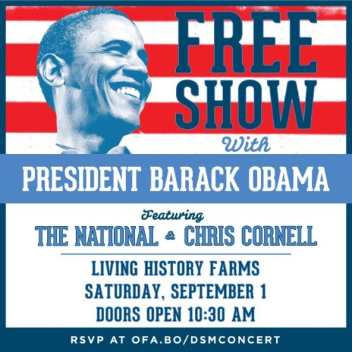 The National. Chris Cornell. Barack Obama.  Des Moines, Iowa. September 1st.