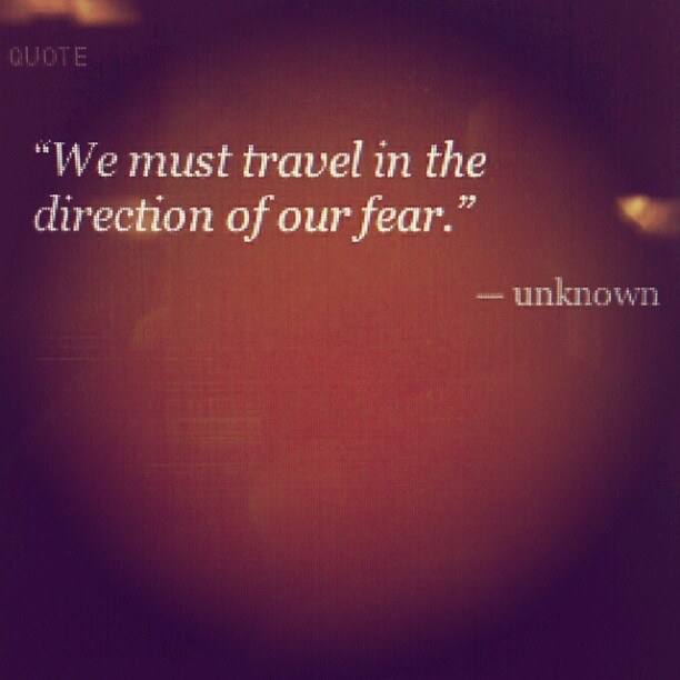 #We must #travel in the #direction of our #fear  #Travelwhereyouwant #Unknown #Reason #Decisions #Opportunity #Scholars #Seekers #SerialWorker #GoRealler #uphold your #vision  (Taken with Instagram)