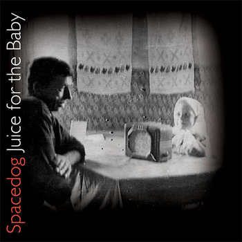 Album review: Juice for the Baby by Spacedoghttp://www.sepiachord.com/index/?p=3783