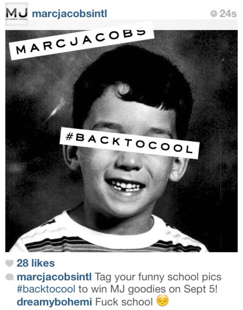 Marc Jacobs gets creative in its Instagram promotion encouraging fans (@MarcJacobsIntl) to tag funny school pics with #BACKTOCOOL or email (websocial@marcjacobs.com). Stay in school - #Backtocool. As kids in the U.S. and across the globe get ready for another school year, kids don't need to wear designer clothes to be 'COOL' … but looking stylish doesn't hurt any.