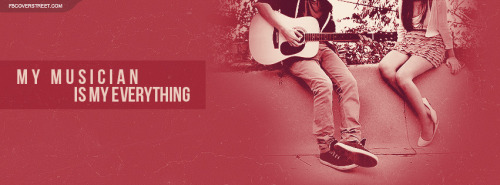 My Musician Is My Everything Facebook Cover