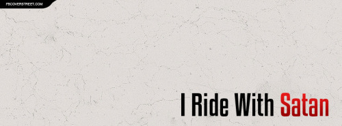 I Ride With Satan Facebook Cover