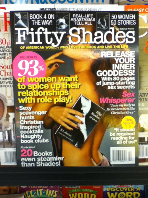 jtthompson:  Walking through the magazine aisle in Safeway when I notice this: A Fifty Shades Of Grey magazine. Yep.