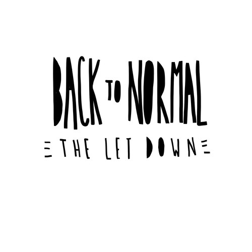 Back To Normal - The Let Down