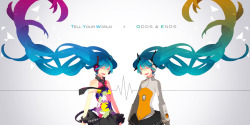 myvocaloid:  Credit To: さいね (✖)  Tell your World isn't all that bad, especially if you watch the Save Miku Campaign PV