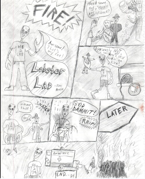 LOBSTER LAD a comic short This was drawn yesterday while waiting for a friend of mine to get out of class, and I ended up finishing it later on in the car. I love unsuccessful vigilantes, and it's about time the world had one with lobster hands!