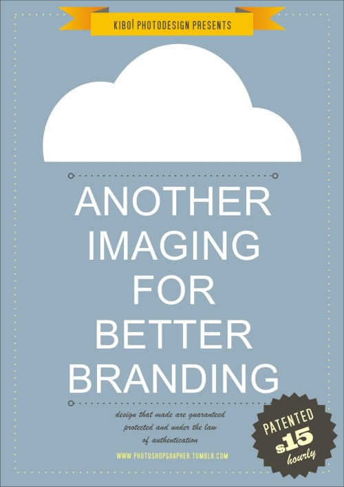 Another Imaging For A Better Branding  ready for any client, vector, bitmap, digital imaging, packaging, every single branding object and visual media. more details :   Kibo! Photodesign http://photoshopgrapher.tumblr.com/