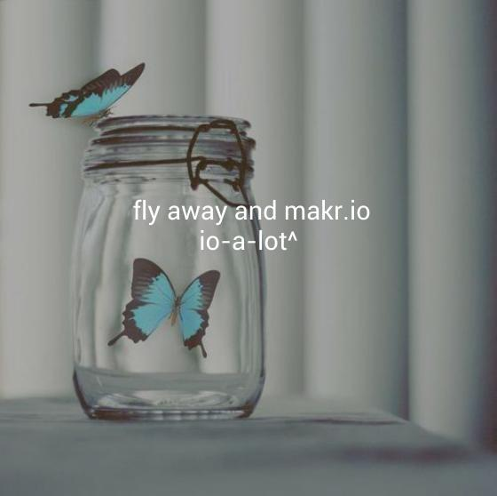 fly away and makr.io  io-a-lot^   mad-on makr.io | remix this