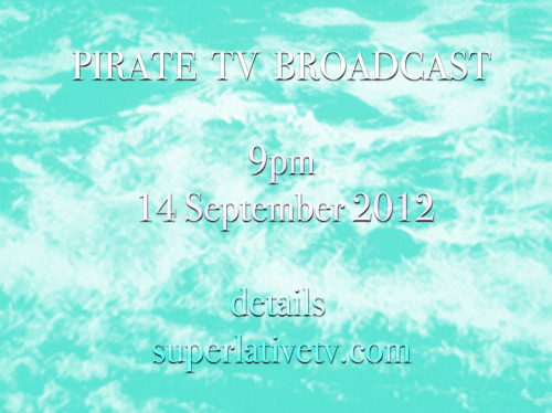 Superlative TV's 1st broadcast will be on the 14th September 9pm, more details to follow.